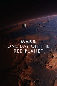 Mars: One Day on the Red Planet (2020)