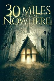 30 Miles from Nowhere (2018)